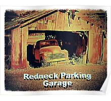 """""""Redneck Parking Garage""""... prints and products Poster"""