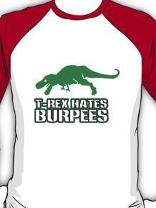 T rex hates burpees geek funny nerd T-Shirt