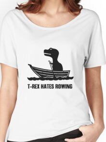T rex hates rowing geek funny nerd Women's Relaxed Fit T-Shirt