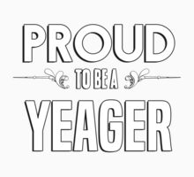 Proud to be a Yeager. Show your pride if your last name or surname is Yeager Kids Clothes