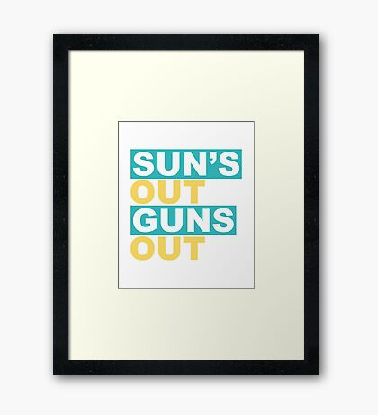 Sun's Out Guns Out Framed Print