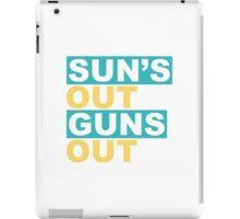 Sun's Out Guns Out iPad Case/Skin