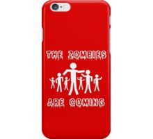 The zombies are coming geek funny nerd iPhone Case/Skin