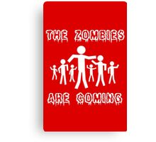 The zombies are coming geek funny nerd Canvas Print