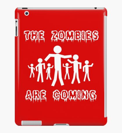 The zombies are coming geek funny nerd iPad Case/Skin