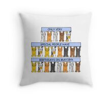 Cats celebrating birthdays on May 18th Throw Pillow