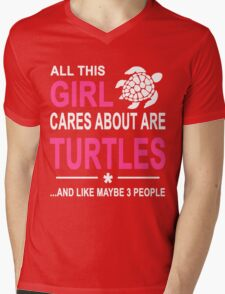 ALL THIS GIRL CARES ABOUT ARE TURTLES AND LIKE MAYBE 3 PEOPLE Mens V-Neck T-Shirt