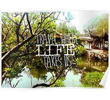 We travel where life takes us Poster