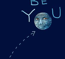 Be You Blue Moon Beauty by SusanSanford