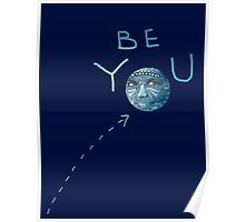 Be You Blue Moon Beauty Poster