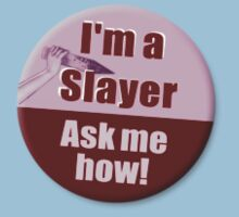"""I'm a Slayer, Ask Me How"" pin - Buffy the Vampire Slayer T-Shirt"
