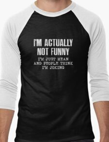 I'm Actually Not Funny Men's Baseball ¾ T-Shirt