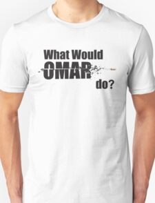"""What Would Omar Do? """"The Wire"""" T-Shirt"""