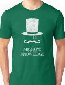 Mr Snow, You Lack Knowledge - White on Black Unisex T-Shirt