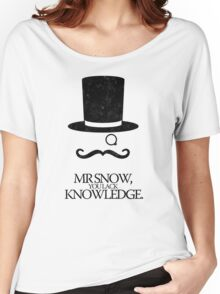 Mr Snow, You Lack Knowledge - Black on White Women's Relaxed Fit T-Shirt