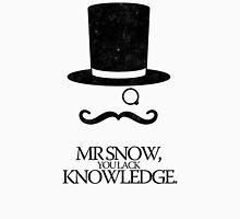 Mr Snow, You Lack Knowledge - Black on White Unisex T-Shirt