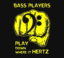 Bass Players Play Down Where It Hertz Unisex T-Shirt