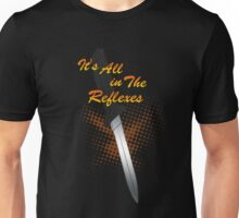 It's All in The Reflexes Unisex T-Shirt