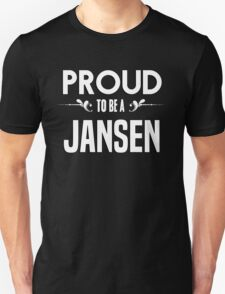 Proud to be a Jansen. Show your pride if your last name or surname is Jansen T-Shirt