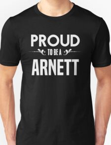 Proud to be a Arnett. Show your pride if your last name or surname is Arnett T-Shirt