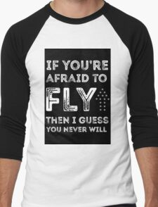 if you're afraid to fly (black) Men's Baseball ¾ T-Shirt