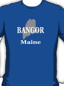 Bangor Maine State City and Town Pride  T-Shirt