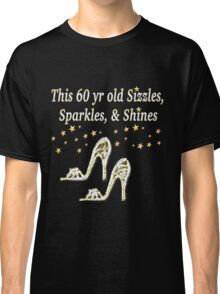 SPARKLING 60TH BIRTHDAY SHOE QUEEN Classic T-Shirt