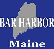 Bar Harbor Maine City and Town Pride  by KWJphotoart