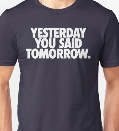 YESTERDAY YOU SAID TOMORROW - White Unisex T-Shirt