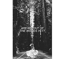 Are We Out Of The Woods? Photographic Print