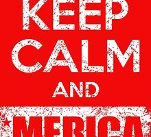 Keep Calm and 'Merica On by mericanasfuck