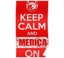 Keep Calm and 'Merica On Poster