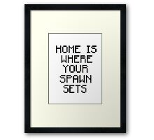 Home Is Where Your Spawn Sets Framed Print