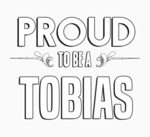 Proud to be a Tobias. Show your pride if your last name or surname is Tobias Kids Clothes