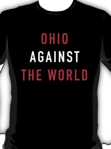 Ohio Against the World - Ohio State Colors T-Shirt