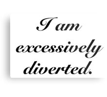 Excessively Diverted - Pride and Prejudice Metal Print