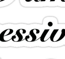 Excessively Diverted - Pride and Prejudice Sticker