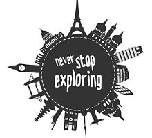 Never stop exploring by Isla360