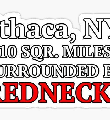 Ithaca, NY: 10 Square Miles Surrounded By Rednecks Sticker