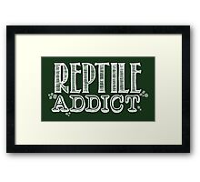 Reptile Addict (White Type) Framed Print
