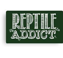 Reptile Addict (White Type) Canvas Print