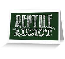 Reptile Addict (White Type) Greeting Card