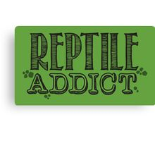 Reptile Addict (Black Type) Canvas Print