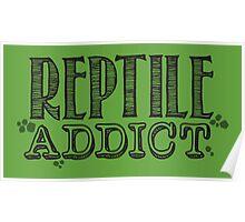 Reptile Addict (Black Type) Poster