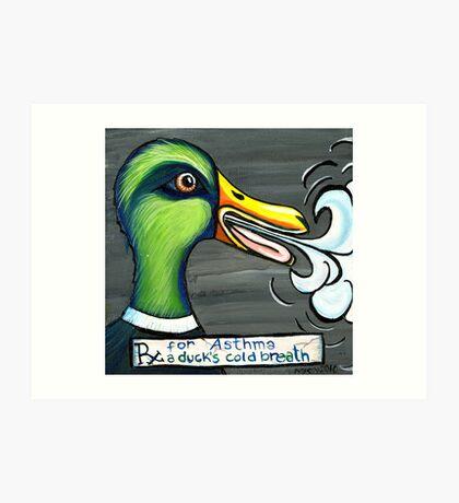 A Duck's Cold Breath Art Print