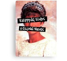 Repping ends and killing trends Canvas Print