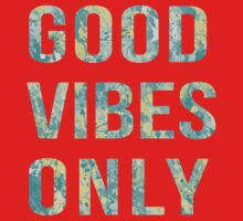 Good vibes only Kids Tee