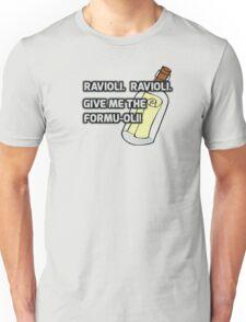 Ravioli!  Ravioli! Unisex T-Shirt