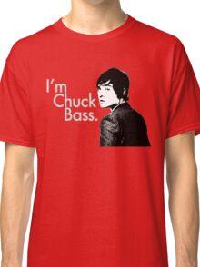 I'm Chuck Bass. Classic T-Shirt