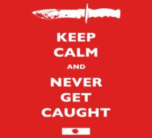 Keep Calm and Never Get Caught - DEXTER by jimiyo